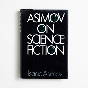 Asimov on Science Fiction (Hardcover) by Isaac Asimov, Doubleday and Company, Hardcover w. Dust Jacket from A GOOD USED BOOK.  1981 Book Club Edition Genre