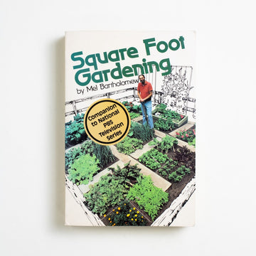 Square Foot Gardening (Trade) by Mel Bartholomew, Rodale Press, Large Trade Softcover from A GOOD USED BOOK.  1981 31st Printing Reference