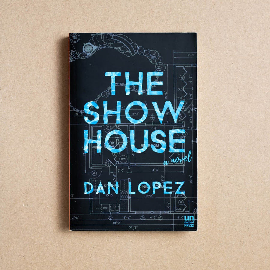 The Show House by Dan Lopez, Unnamed Press, Trade Softcover from A GOOD USED BOOK.