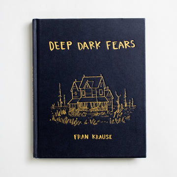 Deep Dark Fears by Fran Krause, Ten Speed Press, Small Hardcover from A GOOD USED BOOK.  2015 1st Edition Genre