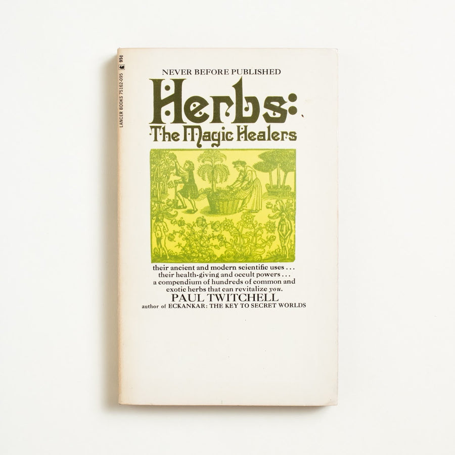 Herbs: The Magic Healers by Paul Twitchell, Lancer, Paperback from A GOOD USED BOOK.  1971 No Stated Printing Non-Fiction Nature