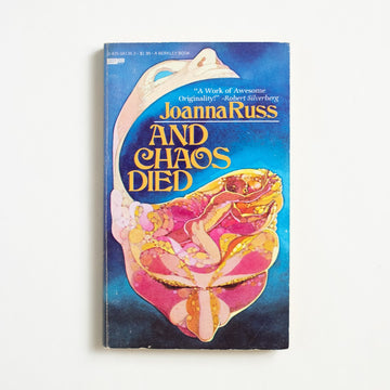 And Chaos Died by Joanna Russ, Berkley Books, Paperback from A GOOD USED BOOK. Joanna Russ was a feminist first, a science fiction writer second and, in general, a literary force that is too often skipped over. 1979 1st Berkley Edition Genre