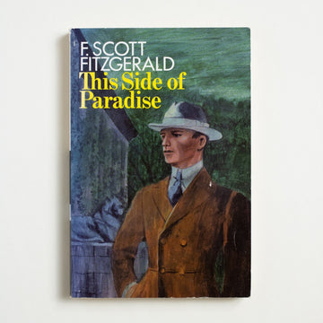 This Side of Paradise by F. Scott Fitzgerald, Charles Scribner's Sons, Trade Softcover from A GOOD USED BOOK.  1970 12th Printing Literature