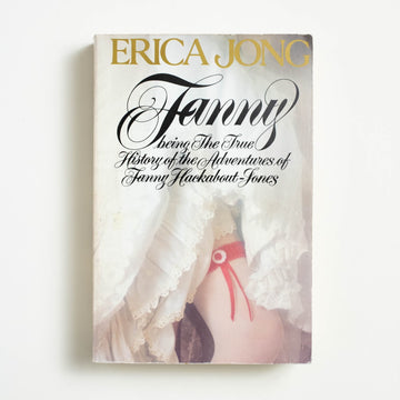 Fanny: Being the True History of the Adventures of Fanny Hackabout-Jones by Erica Jong, New American Library, Trade Softcover from A GOOD USED BOOK.