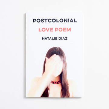 Postcolonial Love Poems by Natalie Diaz, Graywolf Press, Trade Softcover from A GOOD USED BOOK. Famous for her debut collection