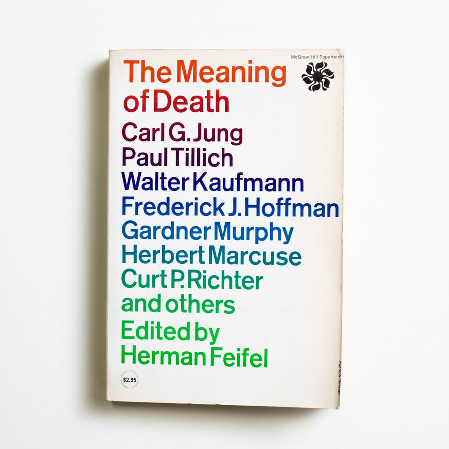 The Meaning of Death edited by Herman Feifel, McGraw-Hill Book Company, Trade Softcover from A GOOD USED BOOK.  1959 No Stated Printing Non-Fiction Anthology, Philosophy