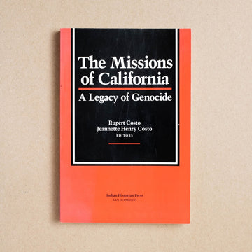 The Missions of California: A Legacy of Genocide edited by Rupert Costo, Indian Historian Press, Trade Softcover from A GOOD USED BOOK.