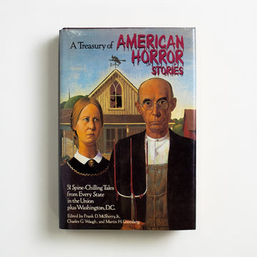 A Treasury of American Horror Stories edited by Frank D. McSherry, Bonanza Books, Hardcover w. Dust Jacket from A GOOD USED BOOK.  1985 No Stated Printing Genre Short Stories