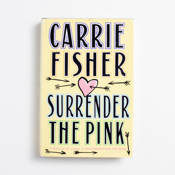 Surrender the Pink by Carrie Fisher, Simon & Schuster, Hardcover w. Dust Jacket from A GOOD USED BOOK. Beloved actress, writer, and icon Carrie Fisher loved to  write semi-autobiographical fiction. This one, a romance, is thought to be about her short marriage to Paul Simon. 1990 No Stated Printing Literature