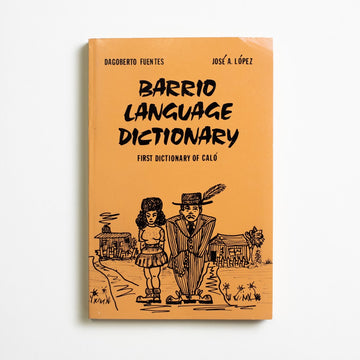 Barrio Language Dictionary by Dagoberto Fuentes, El Barrio Publications, Trade Softcover from A GOOD USED BOOK.  1974 No Stated Printing Reference