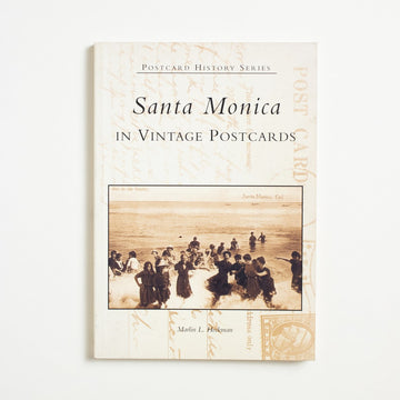 Santa Monica in Vintage Postcards by Marlin L. Heckman, Arcadia, Trade Softcover from A GOOD USED BOOK.  2002 No Stated Printing Non-Fiction Regional History
