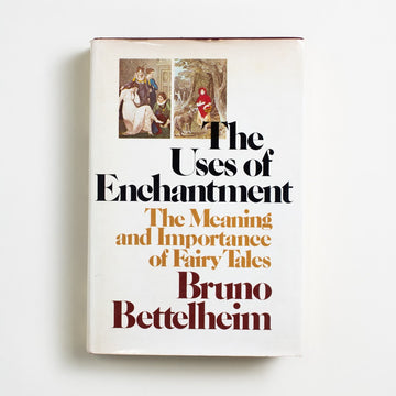 The Uses of Enchantment: The Meaning and Importance of Fairy Tales by Bruno Bettelheim, Alfred A. Knopf, Hardcover w. Dust Jacket from A GOOD USED BOOK.  1977 6th Printing Genre Fantasy