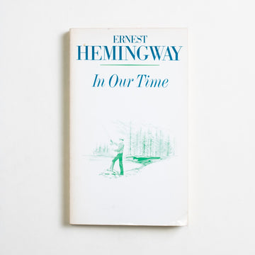 In Our Time by Ernest Hemingway, Charles Scribner's Sons, Paperback from A GOOD USED BOOK.  1980 4th Printing Literature Literary Fiction