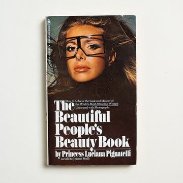 The Beautiful People's Beauty Book by Princess Luciana Pignatelli, Bantam Books, Paperback from A GOOD USED BOOK.