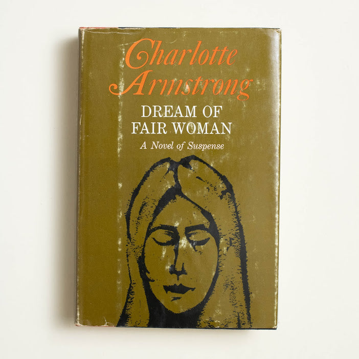 Dream of Fair Woman by Charlotte Armstrong, Coward-McCann, Hardcover w. Dust Jacket from A GOOD USED BOOK.