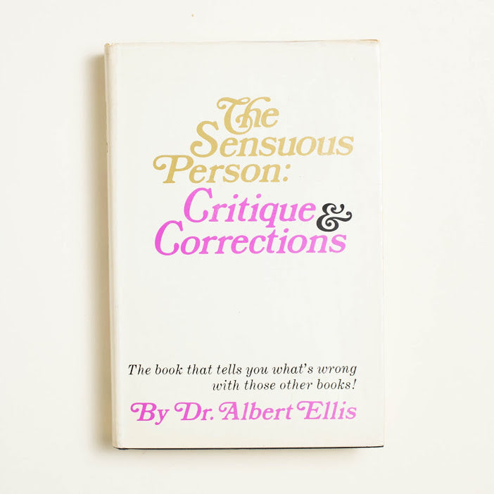 The Sensuous Person: Critique & Corrections by Dr. Albert Ellis, Lyle Stuart, Hardcover w. Dust Jacket from A GOOD USED BOOK.