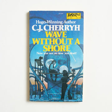 Wave Without a Shore by C.J. Cherryh, Raw Books, Paperback from A GOOD USED BOOK.  1981 1st Printing Genre
