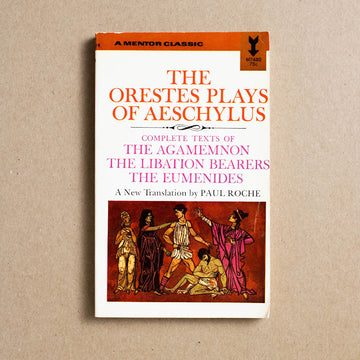 The Orestes Plays by Aeschylus, Mentor Classic, Paperback from A GOOD USED BOOK.