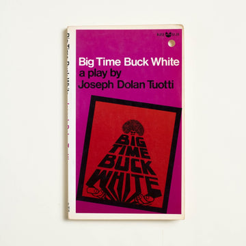 Big Time Buck White by Joseph Dolan Tuotti, Grove Press Black Cat Edition, Paperback from A GOOD USED BOOK.