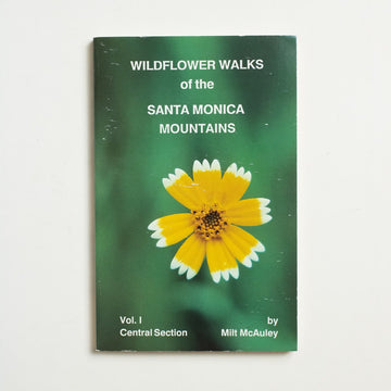 Wildflower Walk of the Santa Monica Mountains Vol. 1 by Milt McAuley, Canyon Publishing Company, Trade Softcover from A GOOD USED BOOK.  1988 No Stated Printing Culture Field Guide