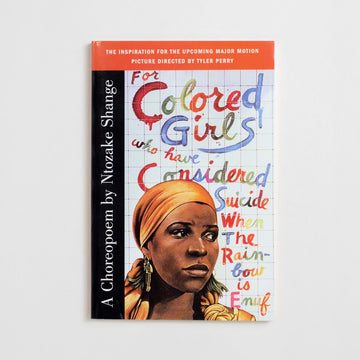 For Colored Girls Who Have Considered Suicide When the Rainbow is Enuf by Ntozake Shange, Simon & Schuster, Trade Softcover from A GOOD USED BOOK. Part poem and part play, this was Shange's first  masterpiece. Not to mention, the second play by a Black woman to reach Broadway after the equally brilliant