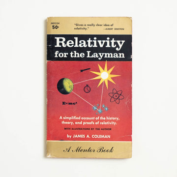 Relativity for the Layman by James A. Coleman, Mentor Books, Paperback from A GOOD USED BOOK.