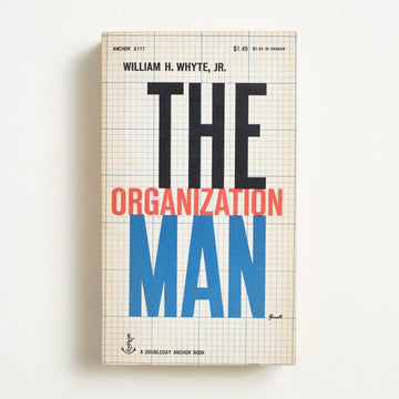 The Organization Man by William H. Whyte, Doubleday Anchor, Paperback from A GOOD USED BOOK.