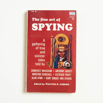 The Fine Art of Spying edited by Walter B. Gibson, Tempo Books, Paperback from A GOOD USED BOOK.