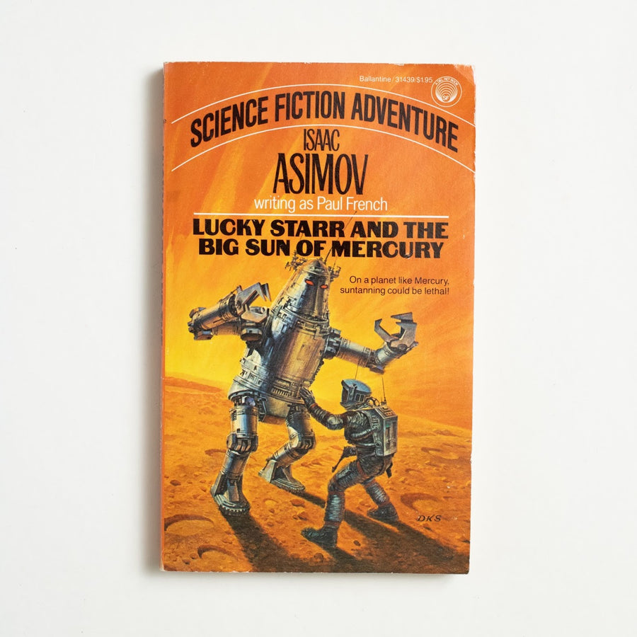 Lucky Starr and the Big Sun of Mercury by Isaac Asimov, Ballantine Books, Paperback from A GOOD USED BOOK.  1984 1st Ballantine Printing Genre