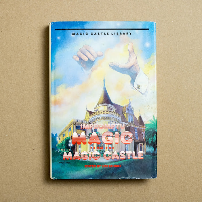 Impromptu Magic from the Magic Castle by Leo Behnke, J.P. Tarcher, Hardcover w. Dust Jacket from A GOOD USED BOOK.