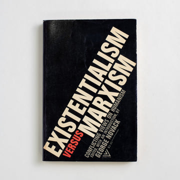 Existentialism versus Marxism edited by George Novack, Delta Books, Trade Softcover from A GOOD USED BOOK. Conflicting views on humanism from Sartre, Camus, Marx and Engels, Nietzsche, Marcuse, and more.  1966 4th Printing Non-Fiction Politics