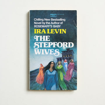 The Stepford Wives by Ira Levin, Fawcett Publications, Paperback from A GOOD USED BOOK. A thriller with one of my favorite plot lines, this is the story of Joanna Eberhart and and the wives of Stepford. A sharp and shrewd take on the terrors of domesticity.  1973 No Stated Printing Genre Fiction