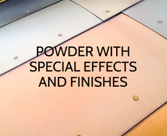 Powder finishes & special effects