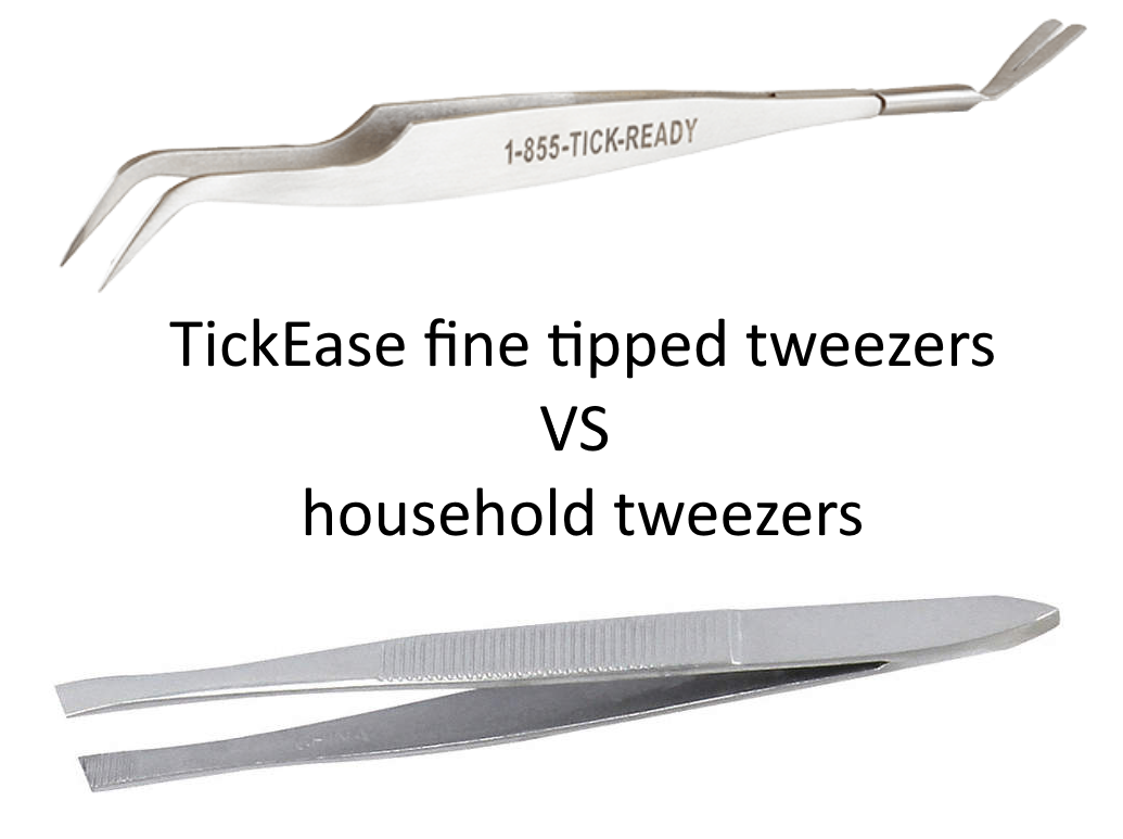 TickEase fine tipped tweezers vs household tweezers