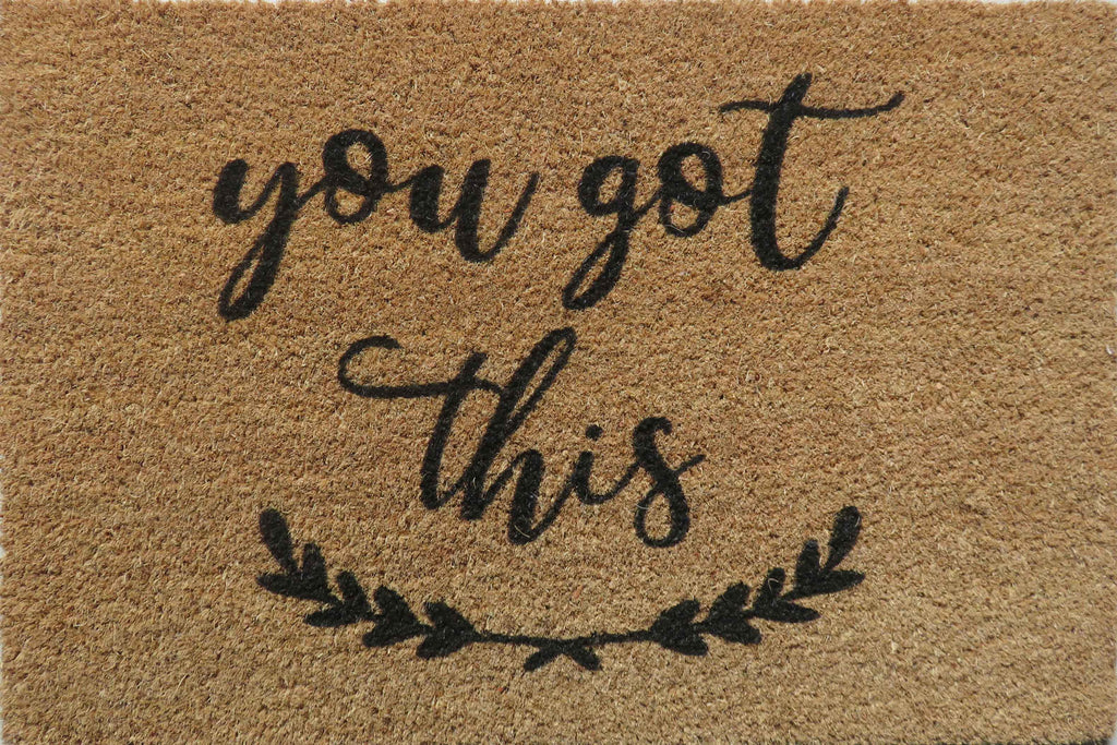 You got this doormat