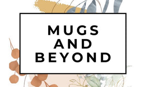 Mugs And Beyond