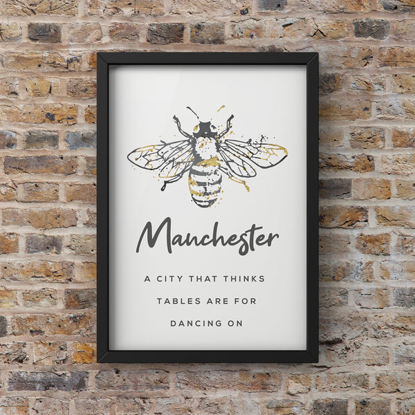 Grey Watercolour Manchester Bee Print Photo with Text 'Tables are for dancing on'