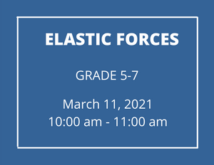 Elastic Forces (5-7)- Homeschool Program