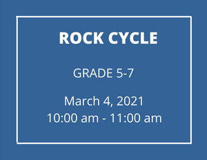 Rock Cycle (5-7) - Homeschool Program