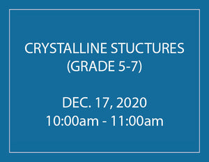 Crystalline Structures - Homeschool Program