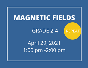 Magnetic Fields  Grades 2-4 repeat