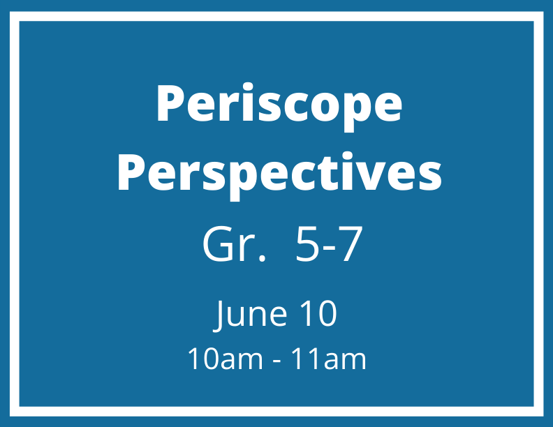 Periscope Perspectives - June 10
