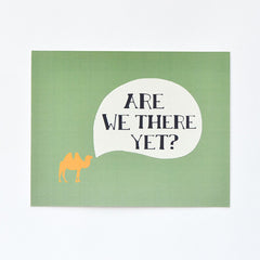 Camel Art Print : Are We There Yet?