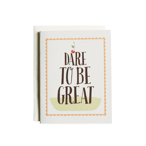 Dare to be Great Card