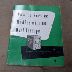How To Service Radios With an Oscilloscope Manual 1940's 1950's