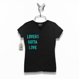 LOVERS GOTTA LOVE LADIES V NECK TEE