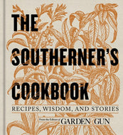 Southerner's Cookbook: Recipes, Wisdom, and Stories
