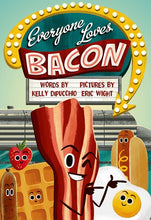 Load image into Gallery viewer, Everyone Loves Bacon
