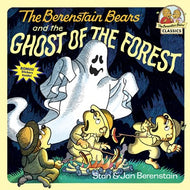 Berenstain Bears and the Ghost of the Forest