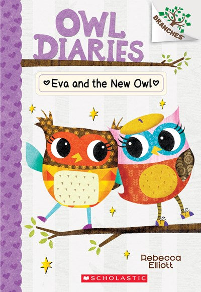 Eva and the New Owl: A Branches Book (Owl Diaries #4), Volume 4